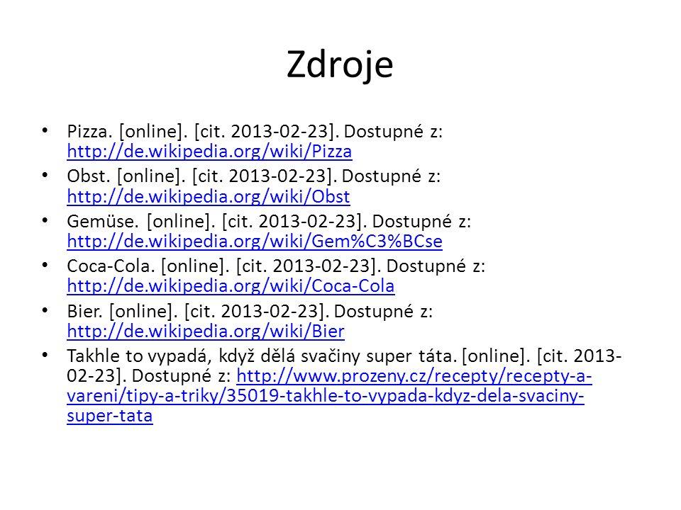 Zdroje Pizza. [online]. [cit. 2013-02-23]. Dostupné z: http://de.wikipedia.org/wiki/Pizza.